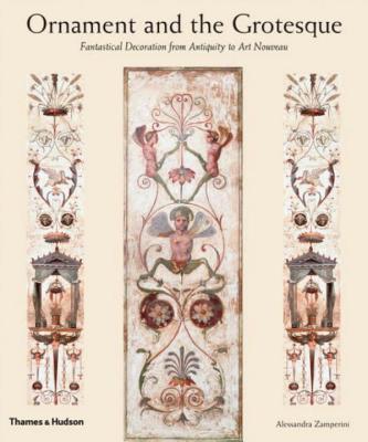 Ornament and the Grotesque: Fantastical Decor