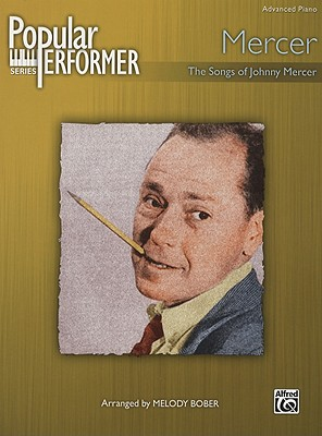Mercer The Songs of Johnny Mercer: Advanced P