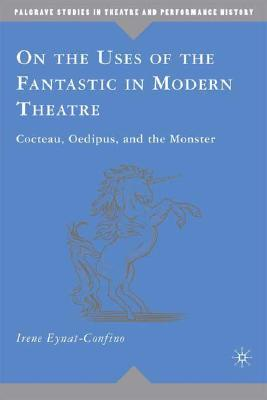 On the Uses of the Fantastic in Modern Theatr