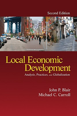 Local economic development :  analysis, practices, and globalization /