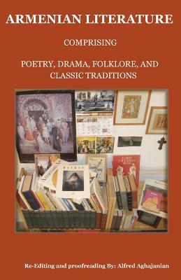 Armenian Literature: Comprising Poetry Drama