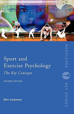 Sport and Exercise Psychology: The Key Concep