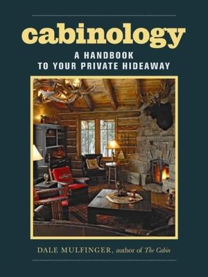 Cabinology: A Handbook to Your Private Hideaw
