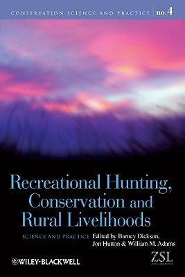 Recreational hunting, conservation and rural livelihoods : science and practice /