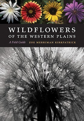 Wildflowers of the Western Plains: A Field Gu