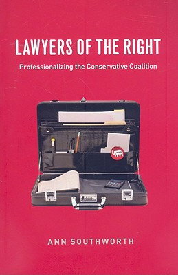 Lawyers of the Right: Professionalizing the C