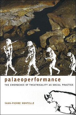Paleoperformance: The Emergence of Theatrical