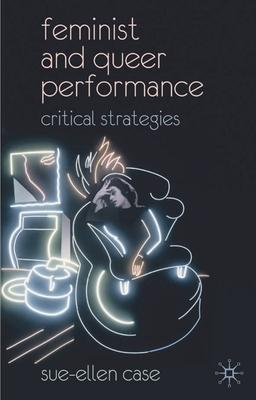 Feminist and queer performance : critical strategies /