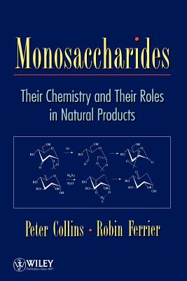 Monosaccharides: Their Chemistry and Their Ro