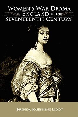 Women's War Drama in England in the Seventeen