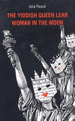 The Yiddish Queen Lear Woman in the Moon