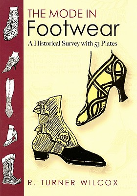 The Mode in Footwear: A Historical Survey Wit
