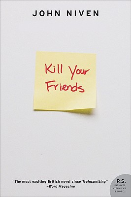 Kill Your Friends: A Novel