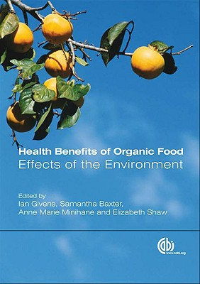 Health benefits of organic food : effects of the environment /