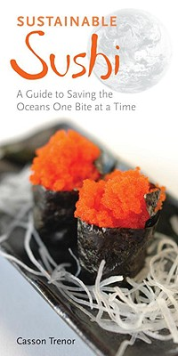 Sustainable Sushi: A Guide for Saving the Oce