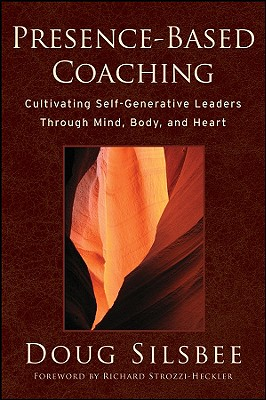 Presence~Based Coaching: Cultivating Self~Gen