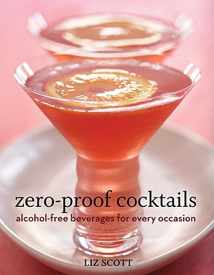 Zero~Proof Cocktails: Alcohol~Free Beverages