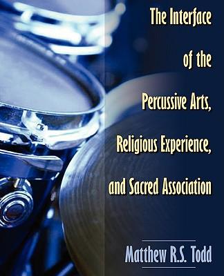 The Interface of the Percussive Arts Religiou