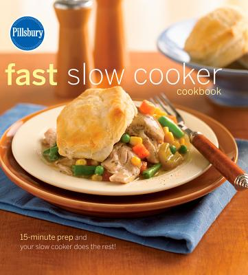 Pillsbury Fast Slow Cooker Cookbook: 15~minut