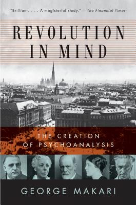 Revolution in Mind: The Creation of Psychoana