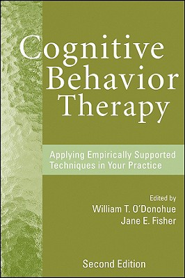 Cognitive behavior therapy : applying empirically supported techniques in your practice /