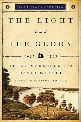 The Light and the Glory: 1492~1793