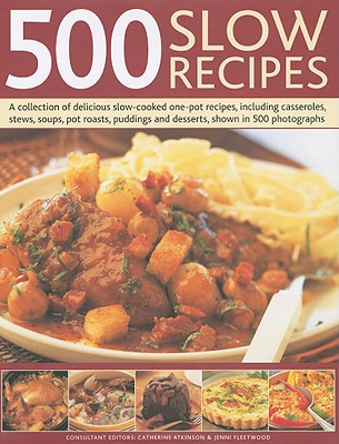 500 Slow Recipes: A Collection of Delicious S