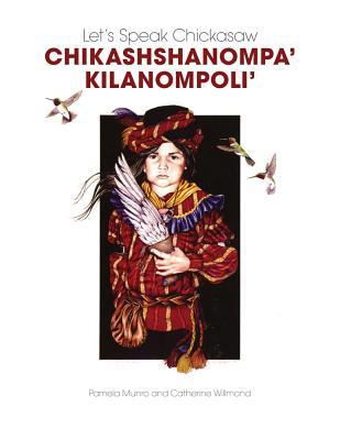 Let's Speak Chickasaw Chikashshanompa' Kilano