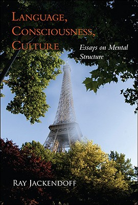 Language, consciousness, culture : essays on mental structure /