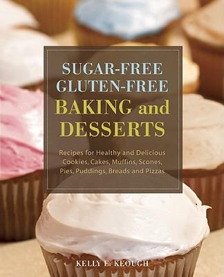 Sugar~Free Gluten~Free Baking and Desserts