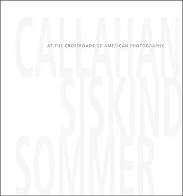 At the Crossroads of American Photography: Ca