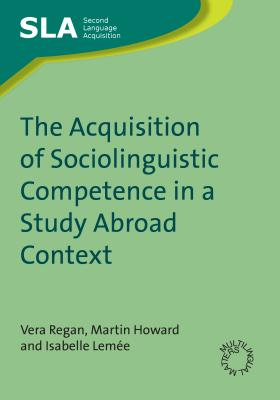 The acquisition of sociolinguistic competence in a study abroad context /