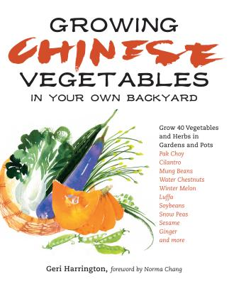Growing Chinese Vegetables in Your Own Backya