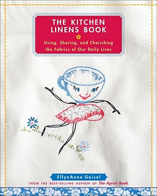 The Kitchen Linens Book: Using Sharing and Ch