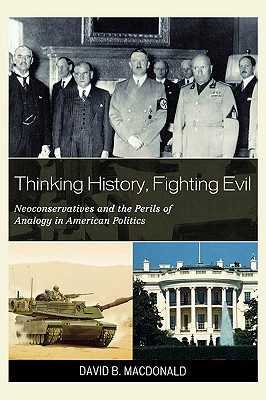 Thinking History Fighting Evil: Neoconservati