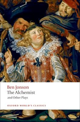 The Alchemist and Other Plays: Volpone or the