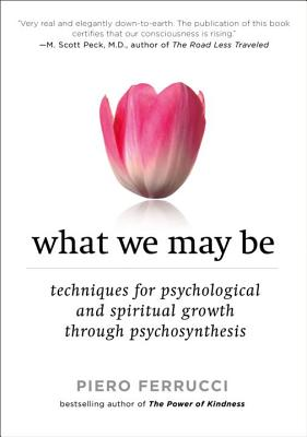 What We May Be: Techniques for Psychological