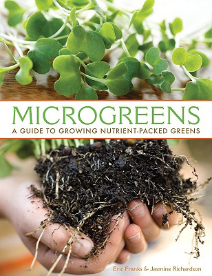 Microgreens: A Guide to Growing Nutrient~pack