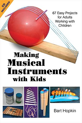 Making Musical Instruments With Kids: 67 Easy