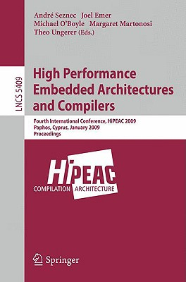 High Performance Embedded Architectures and Compilers: Fourth International Conference, HiPEAC 2009, Paphos, Cyprus, January 25-