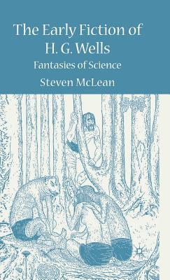 The Early Fiction of H.G. Wells