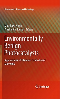 Environmentally Benign Photocatalysts: Applications of Titanium Oxide-based Materials
