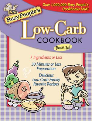 Busy People's Low~Carb Cookbook
