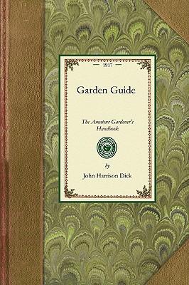 Garden Guide: The Amateur Gardener's Handbook
