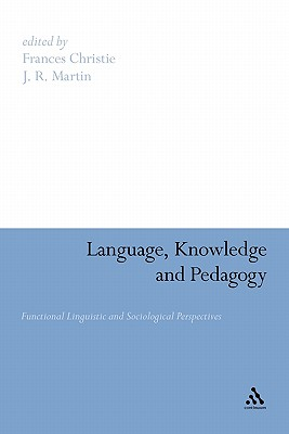 Language, knowledge and pedagogy : functional linguistic and sociological perspectives /