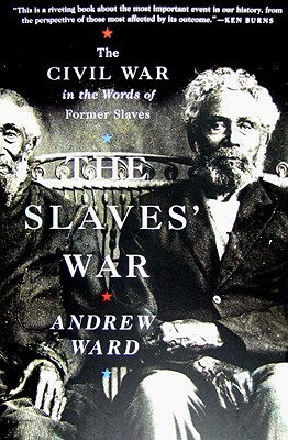 The Slaves'' War: The Civil War in the Words