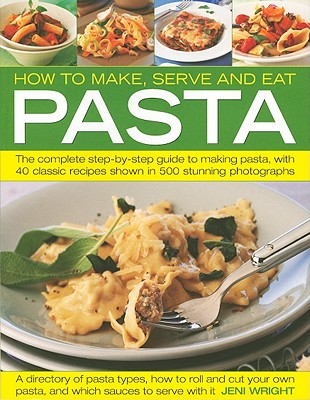 How to Make Serve and Eat Pasta
