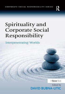 Spirituality and Corporate Social Responsibil