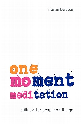 One~Moment Meditation: Stillness for People o