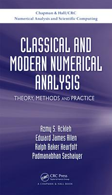 Classical and modern numerical analysis : theory, methods and practice /